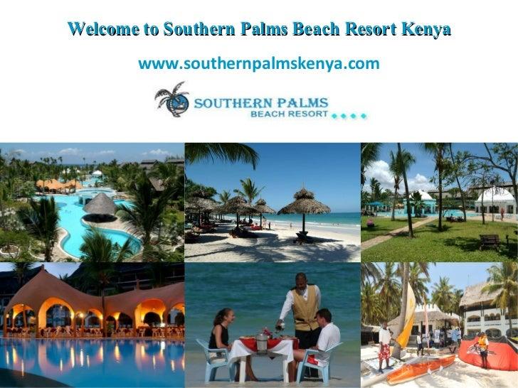 Welcome to Southern Palms Beach Resort Kenya www.southernpalmskenya.com
