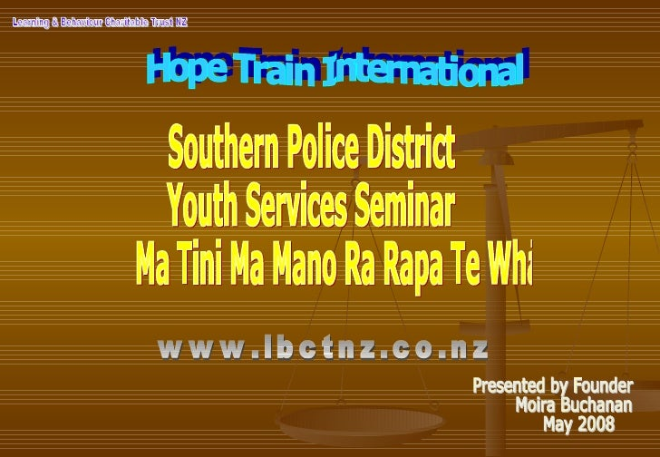 Learning & Behaviour Charitable Trust NZ Southern Police District Youth Services Seminar Ma Tini Ma Mano Ra Rapa Te Whai  ...