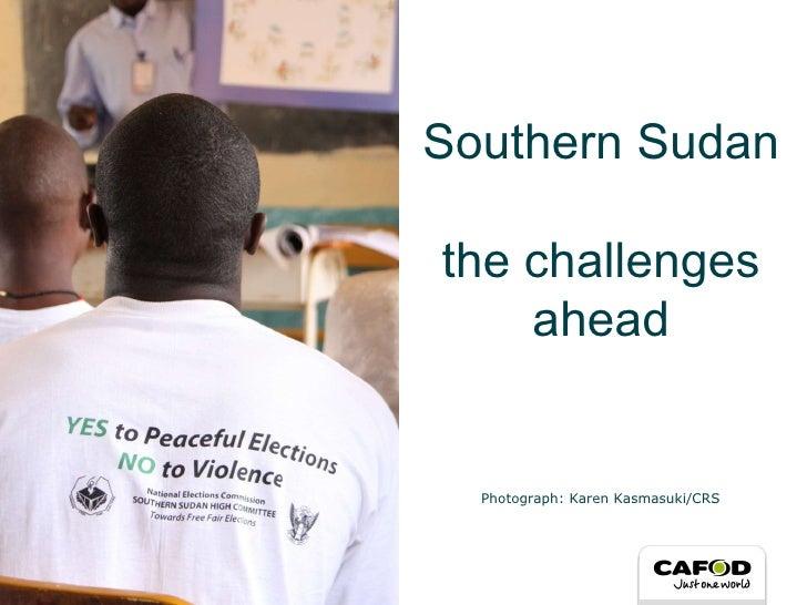 Southern Sudan the challenges ahead Photograph: Karen Kasmasuki/CRS