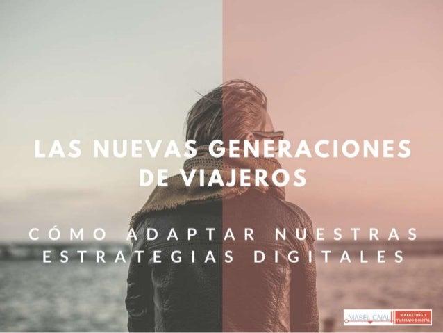 Las nuevas generaciones de viajeros: Cómo adaptar nuestras estrategias digitales (Southern Tourism Meeting) Sevilla