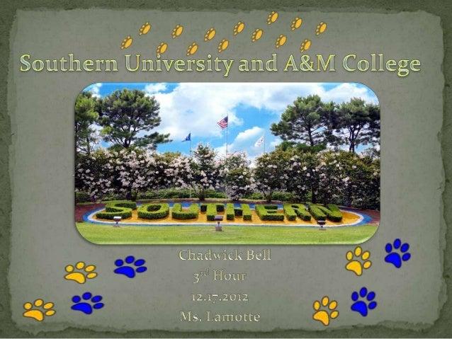  Southern University and A&M College Baton Rouge, Louisiana 70813 Phone: (225) 771-4500