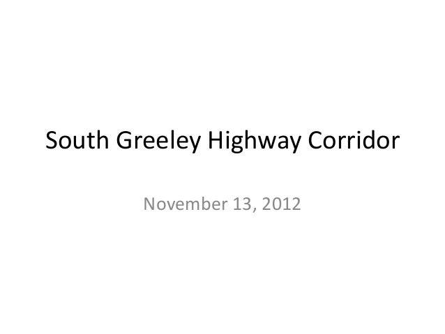 South Greeley Highway Corridor        November 13, 2012