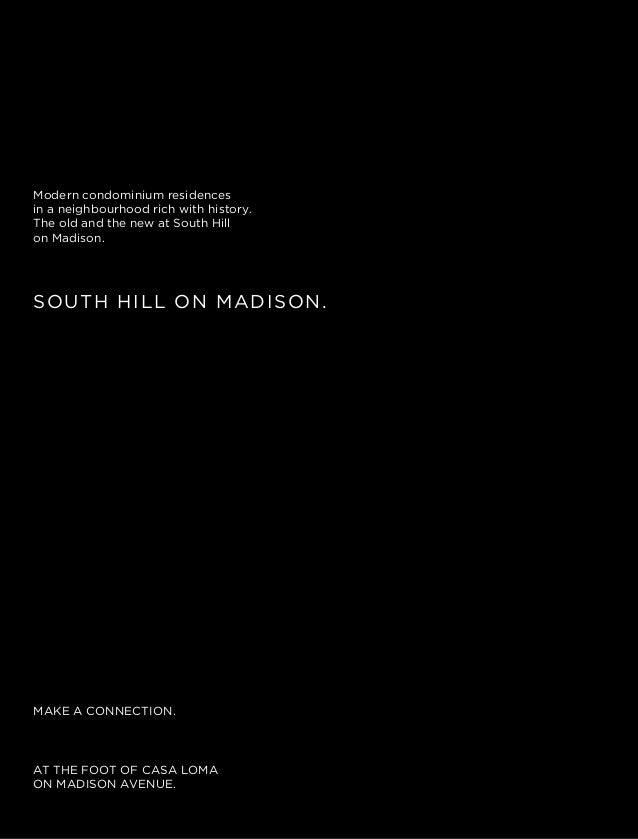 Modern condominium residences in a neighbourhood rich with history. The old and the new at South Hill on Madison. AT THE F...