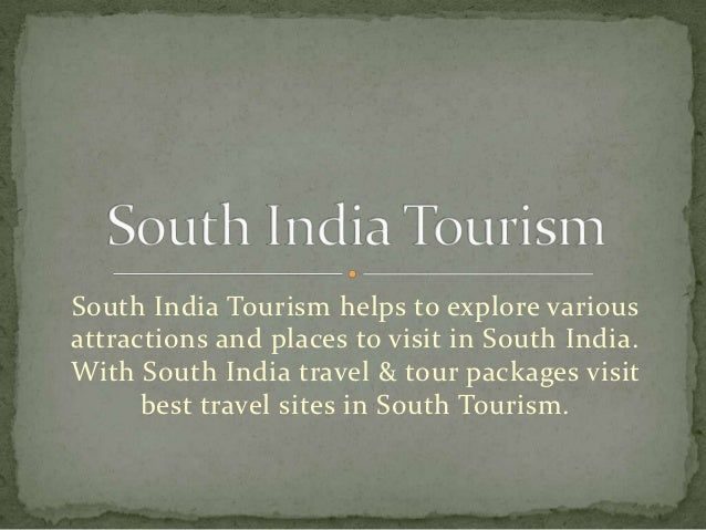 South India Tourism helps to explore variousattractions and places to visit in South India.With South India travel & tour ...