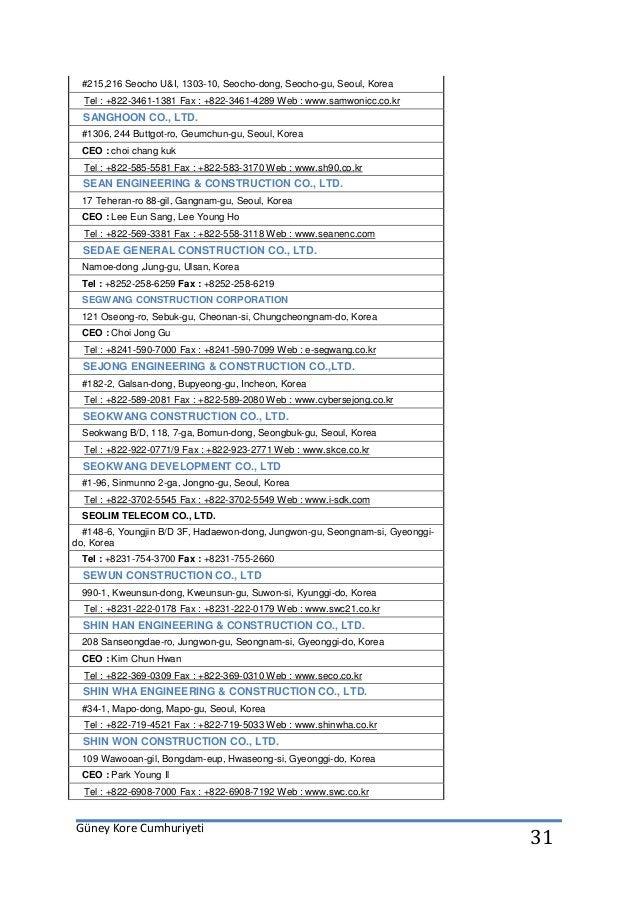 Güney Kore Cumhuriyeti 31 #215,216 Seocho U&I, 1303-10, Seocho-dong, Seocho-gu, Seoul, Korea Tel : +822-3461-1381 Fax : +8...