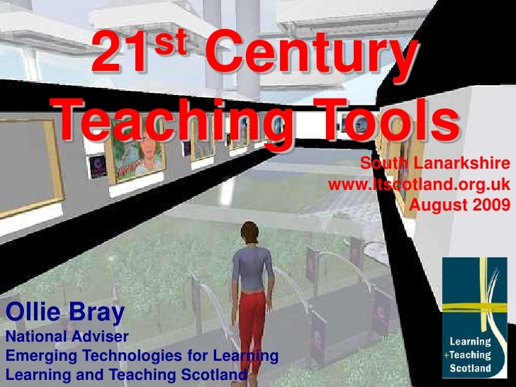 21st Century Teaching Tools<br />South Lanarkshire<br />www.ltscotland.org.uk<br />August 2009<br />Ollie Bray<br />Nation...
