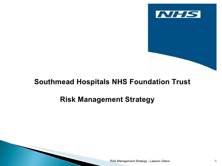 Southmead Hospitals NHS Foundation Trust  Risk Management Strategy  Risk Management Strategy - Lawson Odere