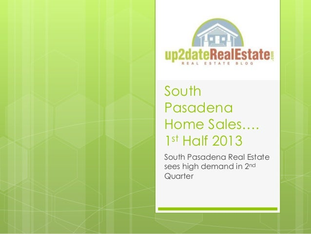South Pasadena Home Sales…. 1st Half 2013 South Pasadena Real Estate sees high demand in 2nd Quarter