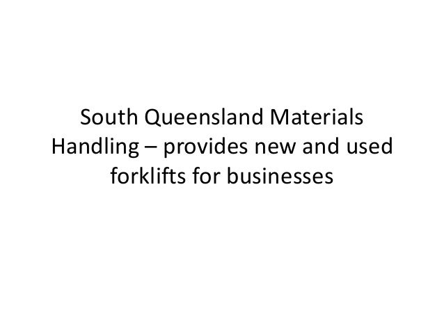 South Queensland Materials Handling – provides new and used forklifts for businesses