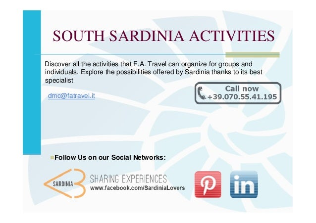 SOUTH SARDINIA ACTIVITIESDiscover all the activities that F.A. Travel can organize for groups andindividuals. Explore the ...