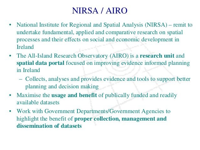 NIRSA / AIRO • National Institute for Regional and Spatial Analysis (NIRSA) – remit to undertake fundamental, applied and ...