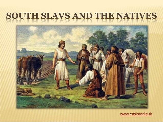 SOUTH SLAVS AND THE NATIVES www.casistorije.tk