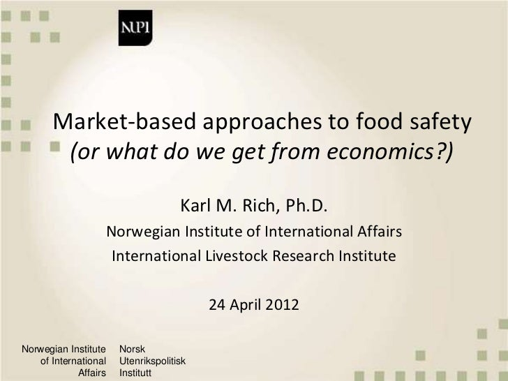 Market-based approaches to food safety       (or what do we get from economics?)                                    Karl M...