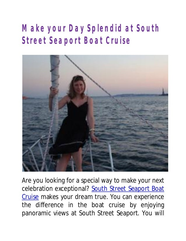 Make your Day Splendid at SouthStreet Seaport Boat CruiseAre you looking for a special way to make your nextcelebration ex...