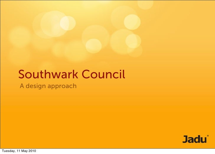 Southwark Council           A design approach     Tuesday, 11 May 2010