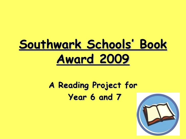 Southwark Schools' Book Award 2009 A Reading Project for Year 6 and 7
