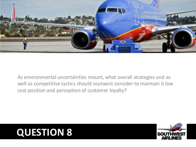 southwest airline case study strategic management case 27 Southwest airlines  1 focus o - southwest airlines southwest is unique in that: 1 focus on dense,  airline industry update june 27,.