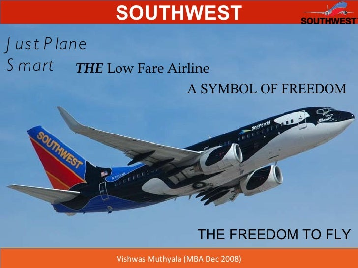Just Plane Smart THE  Low Fare Airline A SYMBOL OF FREEDOM THE FREEDOM TO FLY