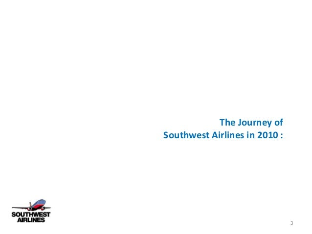 southwest airlines in 2010 culture values Individual case analysis- southwest airlines for this assignment, you will research and analyze a company in the transportation industry (an industry with a large.