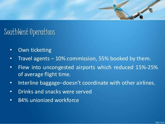 southwest airlines operations strategy essays Southwest airlines essay examples 32 total results the teamwork happening in southwest airlines the fifth largest airline in united states 1,128 words 3 pages an analysis of south west airlines 539 words 1 page an analysis of the expansion of operations in southwest airlines 1,026.