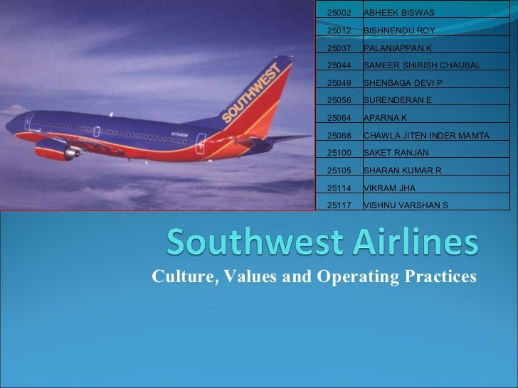 culture values and operating practices Southwest airlines in 2014: culture, values, and operating practices overview introduction swot analysis answers conclusion what grade would you give southwest management for the job it has done in implementing and executing the company's strategy.