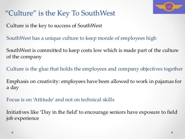 the secret to the success of southwest airlines Marketing strategy of southwest airlines southwest airlines  (1996's nuts) that documents southwest's success  about the only secret southwest keeps is where.