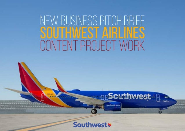 NEW BUSINESS PITCH BRIEF SOUTHWEST AIRLINES CONTENT PROJECT WORK