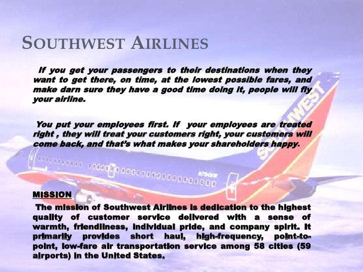 southwest airlines the role of human resources At southwest airlines, the company's focus is on keeping employees loyal, motivated, trained, and compensated in turn, there is a low turnover rate and a high rate of customer satisfaction effective hrm can form the foundation of a high-performance work system.