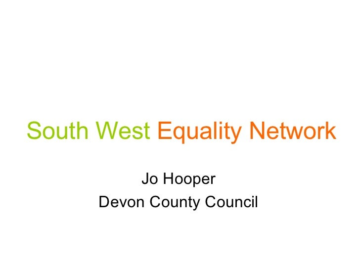 South West   Equality Network Jo Hooper Devon County Council