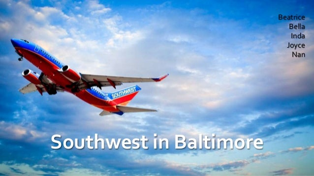 southwest airlines in baltimore harvard case study Southwest airlines in baltimore – case study q how does southwest   southwest airlines also do not offer in-flight meals, only peanuts and other  snacks.