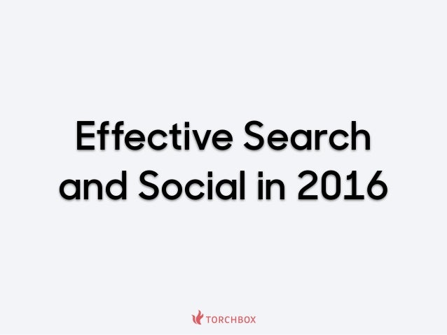 Effective Search and Social in 2016