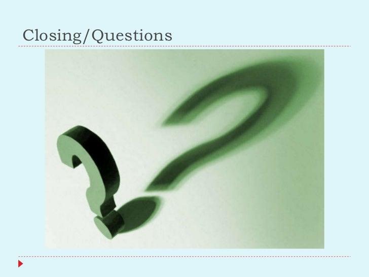 Closing/Questions