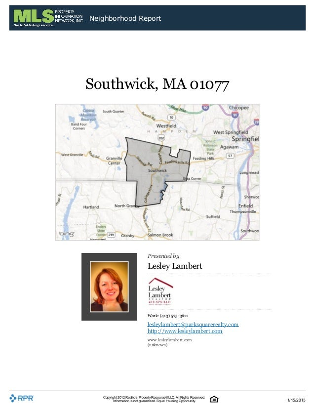 Neighborhood ReportSouthwick, MA 01077                                Presented by                                Lesley L...