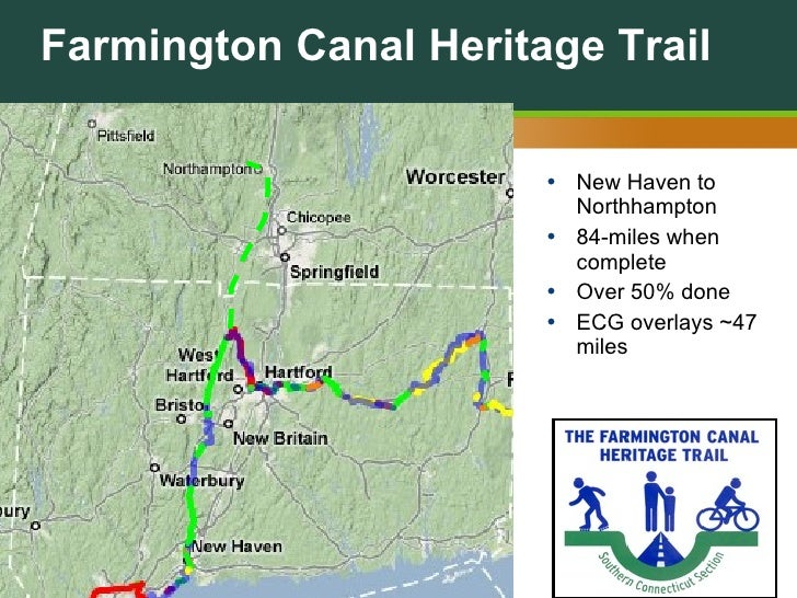 Farmington Canal Heritage Trail <ul><li>New Haven to Northhampton </li></ul><ul><li>84-miles when complete </li></ul><ul><...