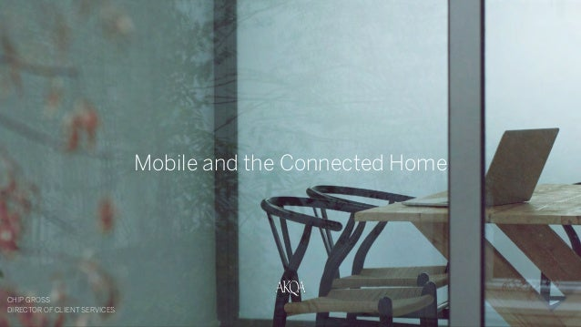 CHIP GROSS  DIRECTOR OF CLIENT SERVICES  FOR Dell | PRESENTED BY AKQA. CONFIDENTIAL AND PROPRIETARY  Mobile and the Connec...