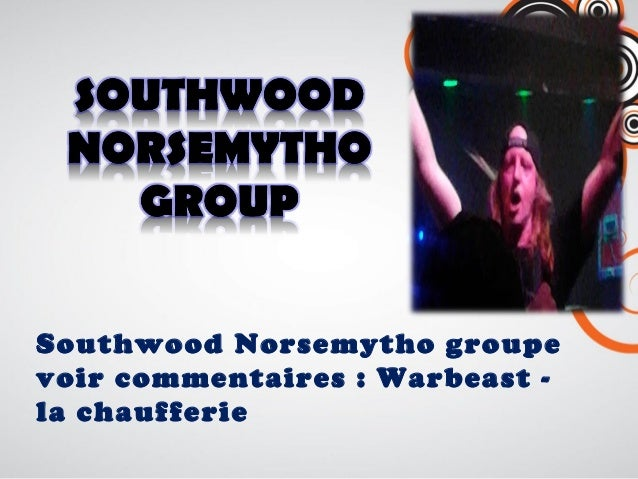 Southwood Norsemytho groupe voir commentaires : Warbeast - la chaufferie