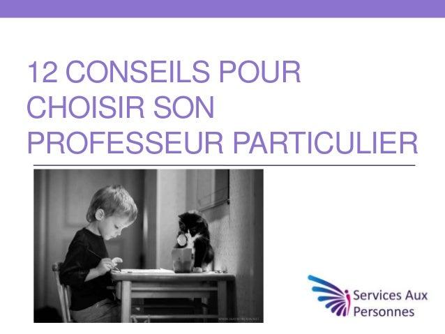 12 CONSEILS POURCHOISIR SONPROFESSEUR PARTICULIER
