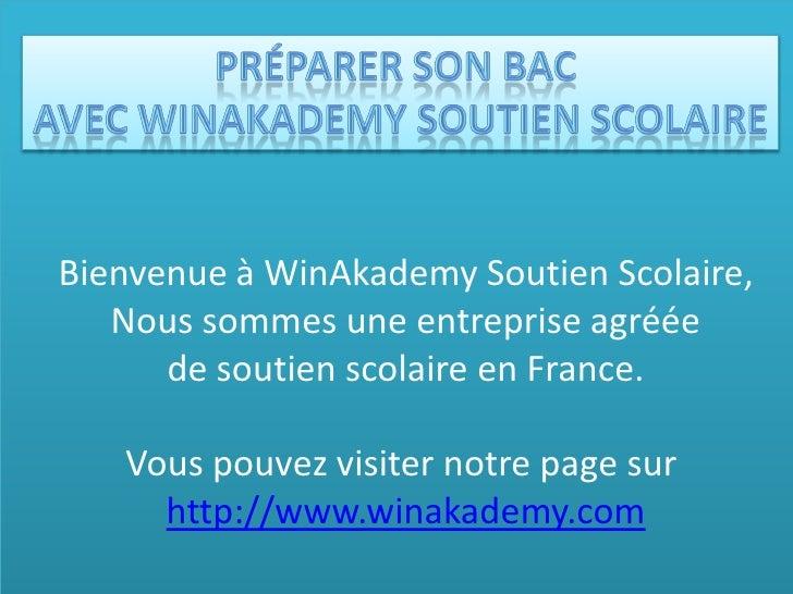 Bienvenue à WinAkademy Soutien Scolaire,   Nous sommes une entreprise agréée      de soutien scolaire en France.   Vous po...