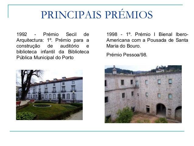 PRINCIPAIS PRÉMIOS 2004 - Prémio Secil de Arquitectura: 1º. Prémio para a construção do Estádio Municipal de Braga 2011 - ...