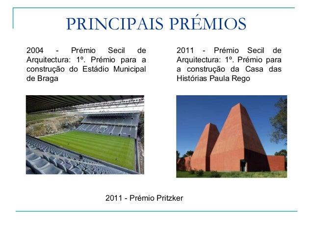 PRINCIPAIS PRÉMIOS 2011 - Prémio Pritzker O Prémio Pritzker foi criado em 1979 pela Fundação Hyatt, gerida pela família Pr...