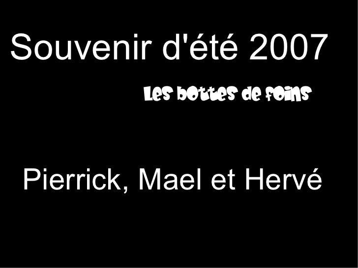 Souvenir d'été 2007          Les bottes de foins    Pierrick, Mael et Hervé