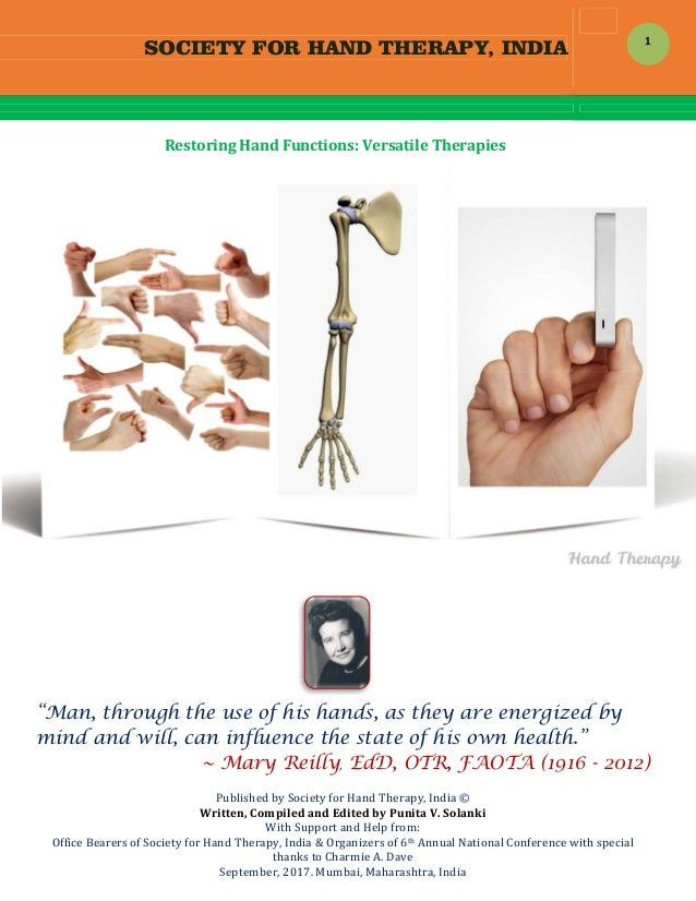 """SOCIETY FOR HAND THERAPY, INDIA  1 RestoringHandFunctions:VersatileTherapies """"Man, through the use of his hands, as..."""