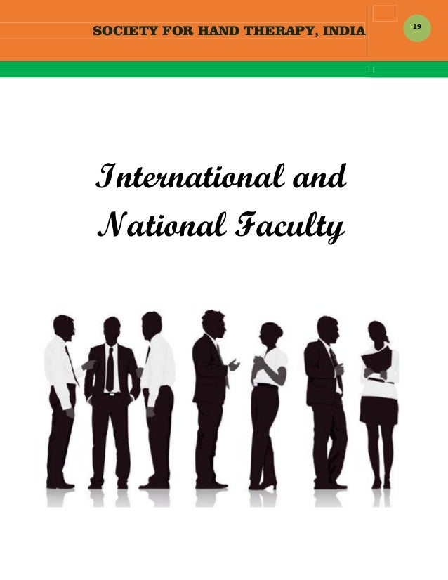 SOCIETY FOR HAND THERAPY, INDIA  19  International and National Faculty
