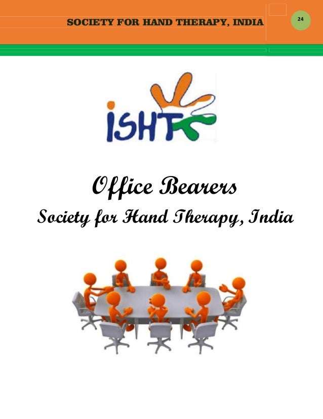 SOCIETY FOR HAND THERAPY, INDIA  24   Office Bearers Society for Hand Therapy, India