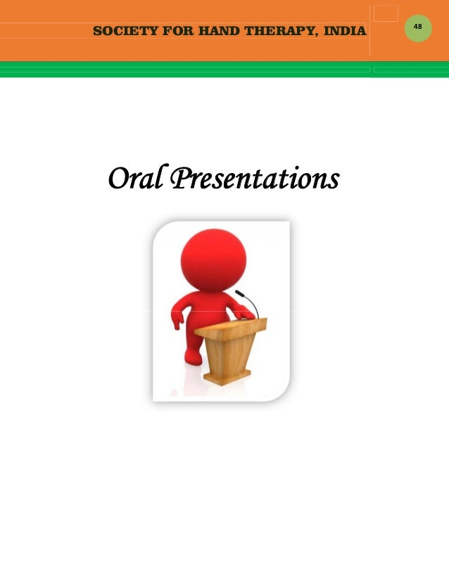 SOCIETY FOR HAND THERAPY, INDIA  48     Oral Presentations