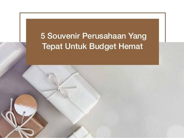 5 Souvenir Perusahaan Yang Tepat Untuk Budget Hemat