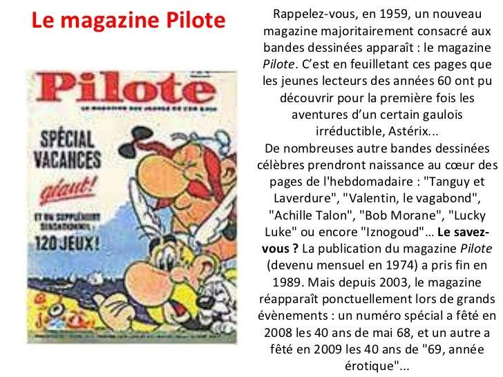 Rappelez-vous, en 1959, un nouveau magazine majoritairement consacré aux bandes dessinées apparaît : le magazine  Pilote ....