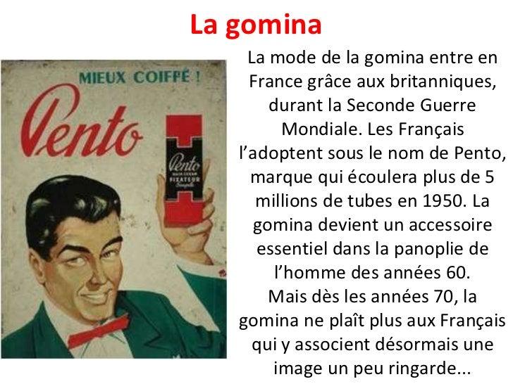 La mode de la gomina entre en France grâce aux britanniques, durant la Seconde Guerre Mondiale. Les Français l'adoptent so...