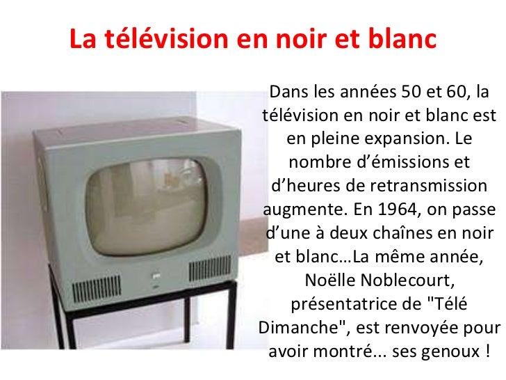 Dans les années 50 et 60, la télévision en noir et blanc est en pleine expansion. Le nombre d'émissions et d'heures de ret...