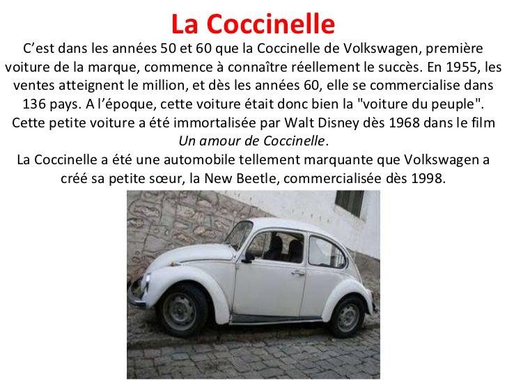 C'est dans les années 50 et 60 que la Coccinelle de Volkswagen, première voiture de la marque, commence à connaître réelle...